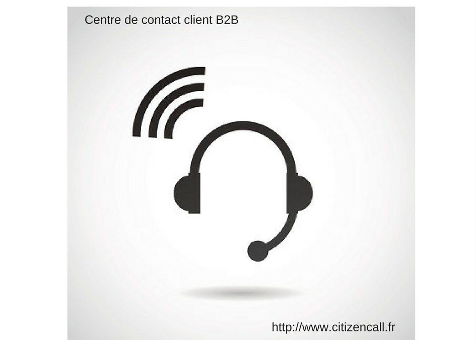 Pourquoi mettre en place un centre de contact client B2B ?